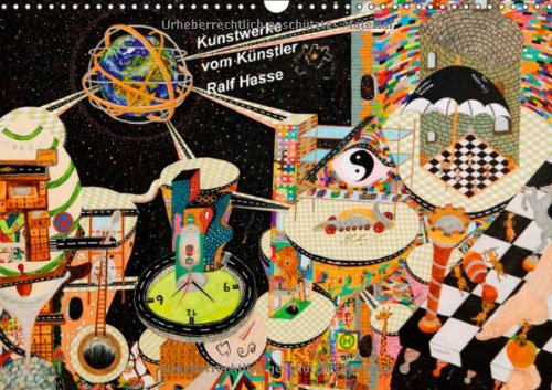 9783660182798: Kunstwerke vom K�nstler  Ralf Hasse (Wandkalender 2014 DIN A3 quer): Abstrakt,Surrealismus, Naive Malerei ,Neuzeit ,Moderne ,Zeitgen�ssische Kunstspielerisch,farbenfroh (Monatskalender, 14 Seiten)