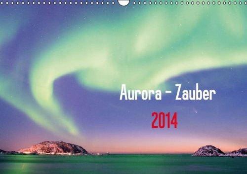 9783660192612: Aurora - Zauber (Wandkalender 2014 DIN A3 quer): Nordlichter aus Nordnorwegen und Alaska (Monatskalender, 14 Seiten)