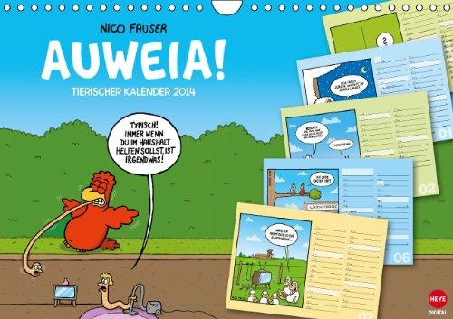 9783660233261: AUWEIA! Tierischer Kalender (Wandkalender 2014 DIN A4 quer): Praktischer Planungskalender mit tierischen Cartoons von Nico Fauser! (Monatskalender, 14 Seiten)