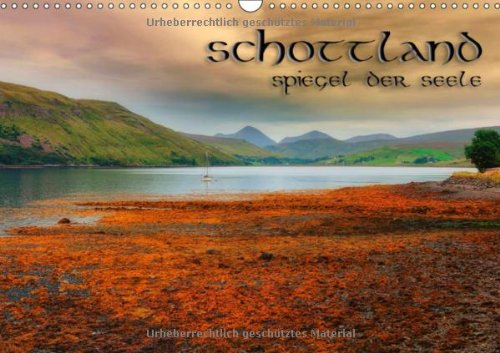 9783660240252: Schottland - Spiegel der Seele (Wandkalender 2014 DIN A3 quer): Lassen Sie sich von diesem Kalender mit seinen beeindruckenden Aufnahmen das ganze ... begleiten. (Monatskalender, 14 Seiten)