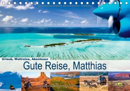 9783660255416: Urlaub, Weltreise, Abenteuer - Gute Reise, Matthias - Author: CALVENDO
