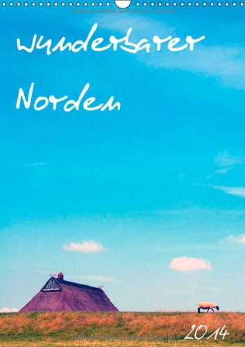 9783660256796: wunderbarer Norden (Wandkalender 2014 DIN A3 hoch): nordische Impressionen (Monatskalender, 14 Seiten)