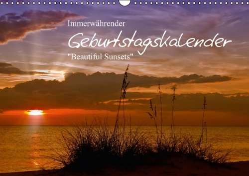 9783660295306: Immerwährender Geburtstagskalender - Beautiful Sunsets (Wandkalender immerwährend DIN A3 quer): Traumhafte Motive zum Jahrestag (Monatskalender, 14 Seiten)