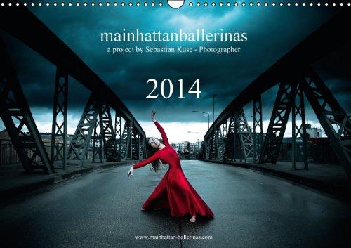 9783660335187: Mainhattan Ballerinas - Kalender 2014 - Author: Kuse - Photographer Sebastian