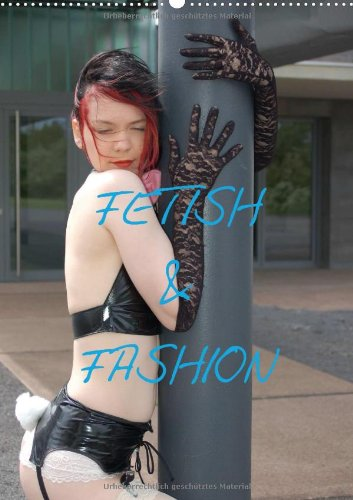 9783660433661: FETISH AMP FASHION WALL CALENDAR 201