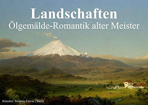 9783660461053: Landschaften . Ölgemälde-Romantik alter Meister (Posterbuch DIN A3 quer): Romantische Landschaften von Meistern der Vergangenheit (Posterbuch, 14 Seiten)