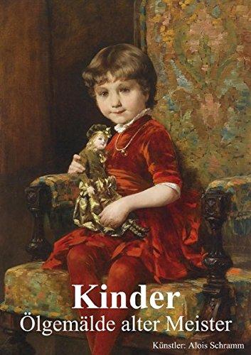 9783660471991: Kinder . �lgem�lde alter Meister (Posterbuch DIN A3 hoch): Romantische �lgem�lde von Kindern einer vergangenen Epoche (Posterbuch, 14 Seiten)