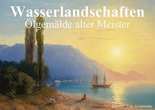 9783660472042: Wasserlandschaften . Ölgemälde alter Meister (Posterbuch DIN A4 quer): Romantische Wasserlandschaften großer Künstler der Vergangenheit (Posterbuch, 14 Seiten)