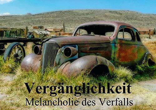 9783660473605: Verg�nglichkeit . Melancholie des Verfalls (Posterbuch DIN A2 quer): Die Melancholie der Verg�nglichkeit wird in Bildern dargestellt, die zum Nachdenken anregen. (Posterbuch, 14 Seiten)