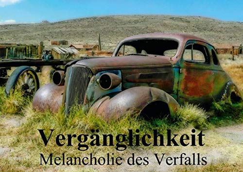 9783660473612: Vergänglichkeit . Melancholie des Verfalls (Posterbuch DIN A4 quer): Die Melancholie der Vergänglichkeit wird in Bildern dargestellt, die zum Nachdenken anregen. (Posterbuch, 14 Seiten)