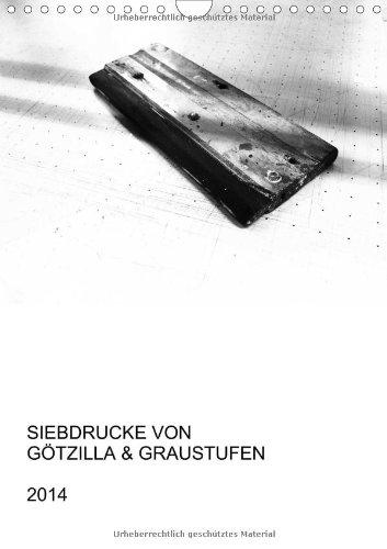 9783660474176: Siebdrucke von Götzilla & Graustufen: Siebdrucke von Götzill A4 hoch