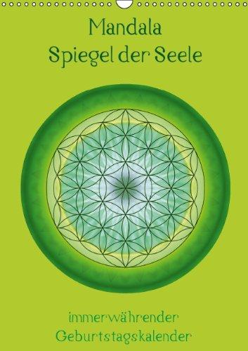 9783660485059: Mandala - Spiegel der Seele / immerwährender Geburtstagskalender (Wandkalender immerwährend DIN A3 hoch): Geburtstagskalender mit Mandalas und lebensbegleitenden Sprüchen. (Monatskalender, 14 Seiten)