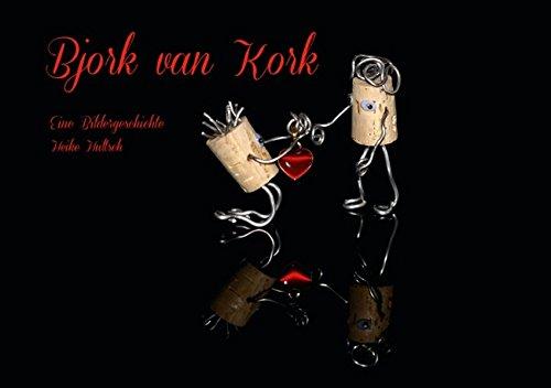 9783660504446: Bjork van Kork (Tischaufsteller DIN A5 quer): Eine Bildergeschichte (Tischaufsteller, 14 Seiten)