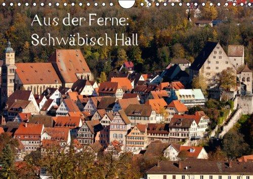 9783660514735: Aus der Ferne: Schwäbisch Hall (Wandkalender immerwährend DIN A4 quer): Bilder von wichtigen Gebäuden und Komplexen der wunderschönen Stadt Schwäbisch ... fotografiert. (Monatskalender, 14 Seiten)