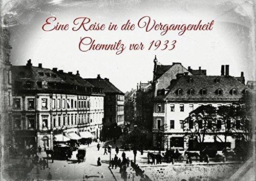 9783660553321: Eine Reise in die Vergangenheit - Chemnitz vor 1933 (Posterbuch DIN A3 quer): Originalaufnahmen von Chemnitz vor 1933 (Posterbuch, 14 Seiten)