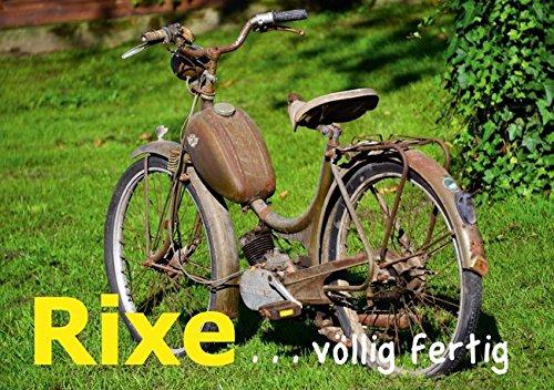 9783660893885: Rixe - völlig fertig (Tischaufsteller DIN A5 quer): ein Moped hat ausgedient (Tischaufsteller, 14 Seiten)