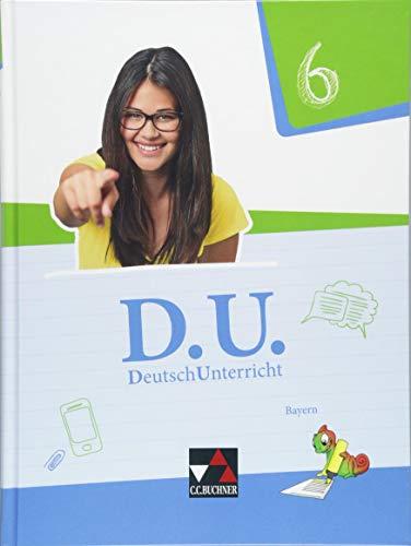 D.U. DeutschUnterricht 6 Lehrbuch Bayern: Ernest, Michael; Mauder,