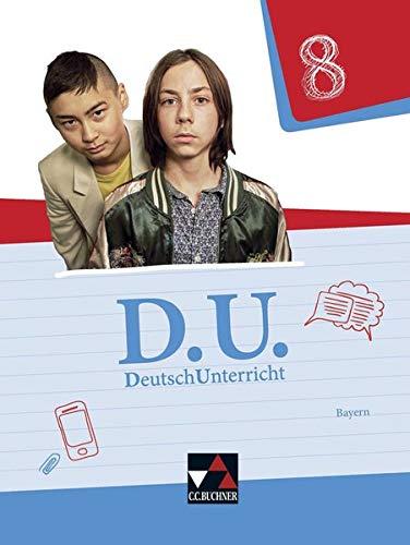 D.U. DeutschUnterricht 8 Lehrbuch Bayern: Egloffstein, Ute; Rauwolf,