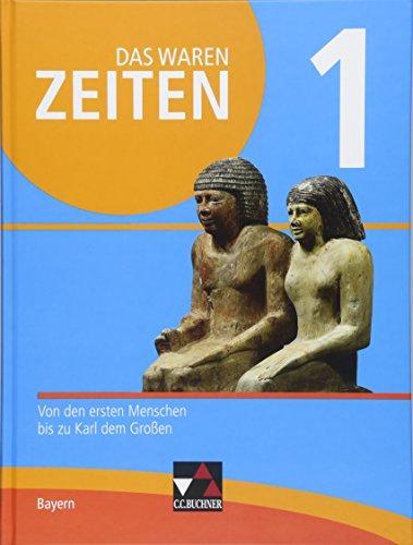 9783661310619: Das waren Zeiten 1 Neue Ausgabe Bayern. Band 1 für die 6. Jahrgangsstufe: Von den ersten Menschen bis zu Karl dem Großen