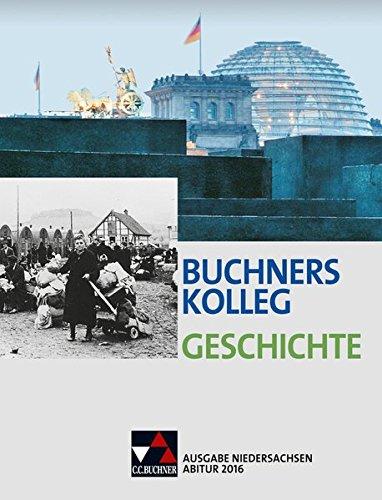 Buchners Kolleg Geschichte - Ausgabe Niedersachsen /: Barbian, Nikolaus, Hein-Mooren,