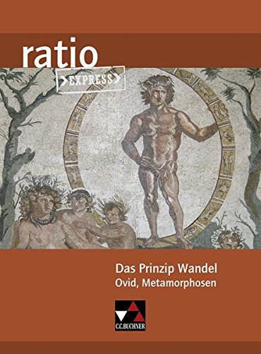 9783661530529: Das Prinzip Wandel: Ovid, Metamorphosen