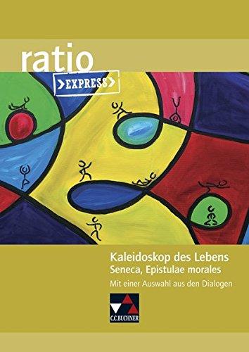 9783661530574: Kaleidoskop des Lebens. Seneca, Epistulae morales: mit einer Auswahl aus den Dialogen