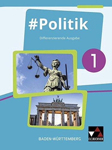 Politik 1 Lehrbuch Baden-Wurttemberg: Differenzierende Ausgabe: Dorthe Hecht, Sandra