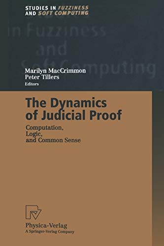 9783662003237: The Dynamics of Judicial Proof: Computation, Logic, and Common Sense (Studies in Fuzziness and Soft Computing)