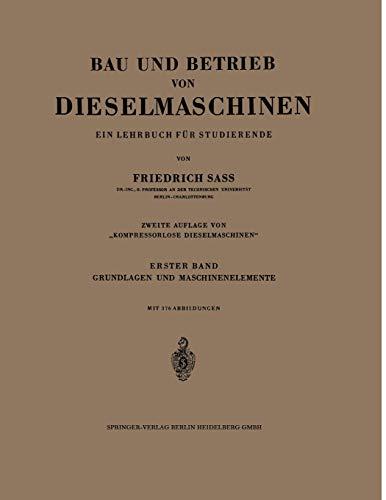9783662004203: Bau und Betrieb von Dieselmaschinen: Ein Lehrbuch für Studierende. Erster Band: Grundlagen und Maschinenelemente