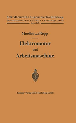 9783662018453: Elektromotor und Arbeitsmaschine (Schriftenreihe Ingenieurfortbildung)