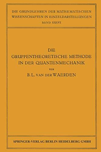 9783662018927: Die Gruppentheoretische Methode in der Quantenmechanik (Grundlehren der mathematischen Wissenschaften) (German Edition)