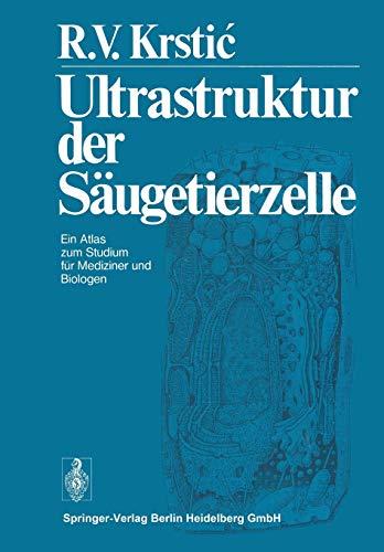 9783662022832: Ultrastruktur der Säugetierzelle: Ein Atlas zum Studium für Mediziner und Biologen