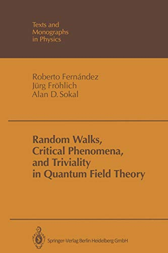 Random Walks, Critical Phenomena, and Triviality in: Roberto Fernandez