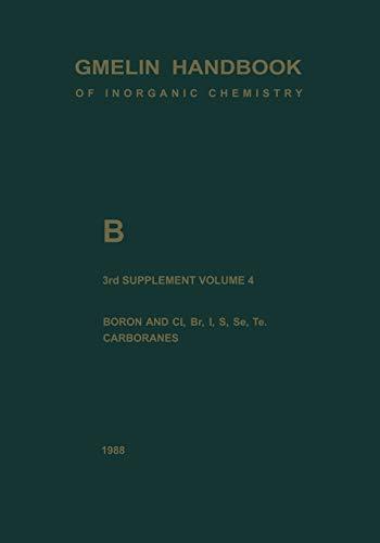 9783662061404: B Boron Compounds: Boron and Cl, Br, I, S, Se, Te, Carboranes (Gmelin Handbook of Inorganic and Organometallic Chemistry - 8th edition)
