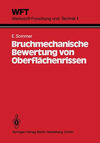9783662061763: Bruchmechanische Bewertung von Oberfl�chenrissen: Grundlagen, Experimente, Anwendungen: 1 (WFT Werkstoff-Forschung und -Technik)