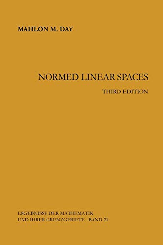 9783662090022: Normed Linear Spaces (Ergebnisse der Mathematik und ihrer Grenzgebiete. 2. Folge)
