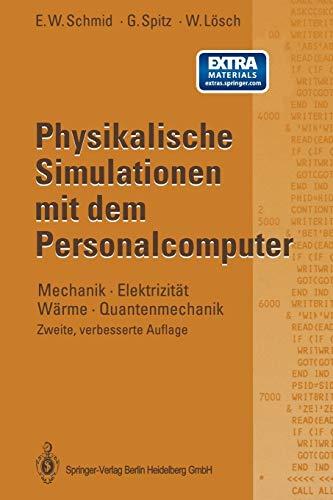 9783662093337: Physikalische Simulationen mit dem Personalcomputer: Mechanik · Elektrizität Wärme · Quantenmechanik (German Edition)
