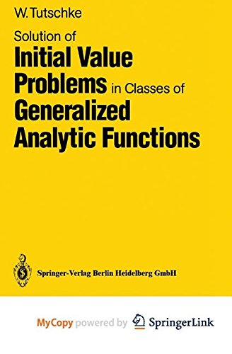 9783662099445: Solution of Initial Value Problems in Classes of Generalized Analytic Functions