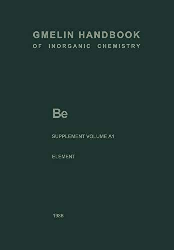 9783662103197: Be Beryllium: The Element. Production, Atom, Molecules, Chemical Behavior, Toxicology (Gmelin Handbook of Inorganic and Organometallic Chemistry - 8th edition)
