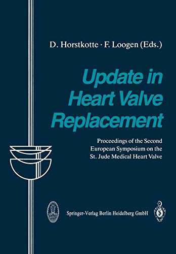 Update in Heart Valve Replacement: Proceedings of the Second European Symposium on the St. Jude ...