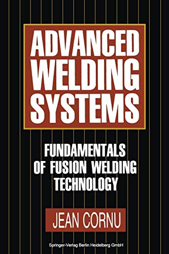 9783662110515: Advanced Welding Systems: 1 Fundamentals of Fusion Welding Technology (Volume 1)