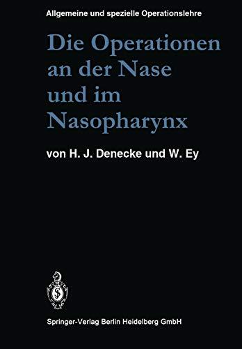 9783662115237: Die Operationen an der Nase und im Nasopharynx: Mit Berücksichtigung der transsphenoidalen Operationen an der Hypophyse und der Eingriffe am ... spezielle Operationslehre) (German Edition)