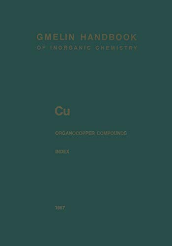 9783662116630: Cu Organocopper Compounds: Index Empirical Formula Index and Ligand Formula Index for Parts 1 to 4 (Gmelin Handbook of Inorganic and Organometallic Chemistry - 8th edition)