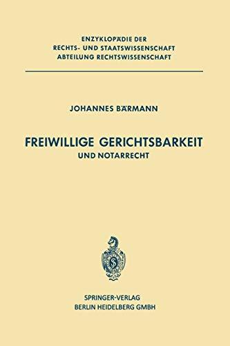 Freiwillige Gerichtsbarkeit Und Notarrecht: J. Bärmann