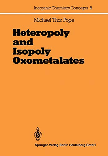 Heteropoly and Isopoly Oxometalates (Inorganic Chemistry Concepts) (Volume 8): M.T. Pope