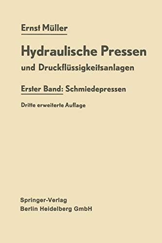 Hydraulische Pressen und Druckflüssigkeitsanlagen : Erster Band: Müller, Ernst