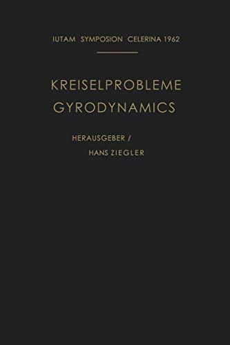 9783662122013: Kreiselprobleme / Gyrodynamics: Symposion Celerina, 20. Bis 23. August 1962 / Symposion Celerina, August 20-23, 1962 (IUTAM Symposia)