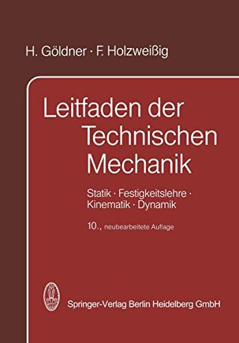 9783662122532: Leitfaden Der Technischen Mechanik: Statik . Festigkeitslehre . Kinematik . Dynamik