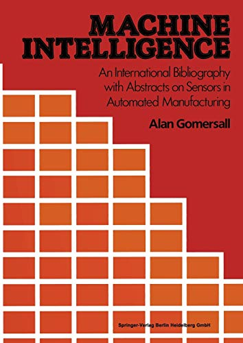 Machine Intelligence: An International Bibliography with Abstracts of Sensors in Automated ...