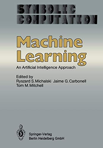 9783662124079: Machine Learning: An Artificial Intelligence Approach (Symbolic Computation)